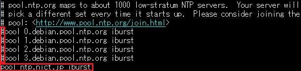 設定ファイルの pool 0~、pool 1~、pool 2~、pool 3~ をコメントアウトして 「pool ntp.nict.jp iburst」を追加